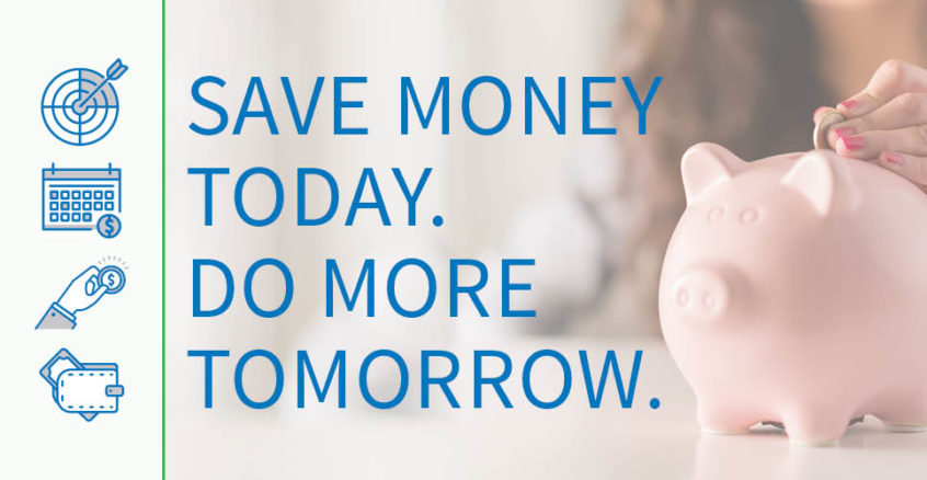 save money today do more tomorrow