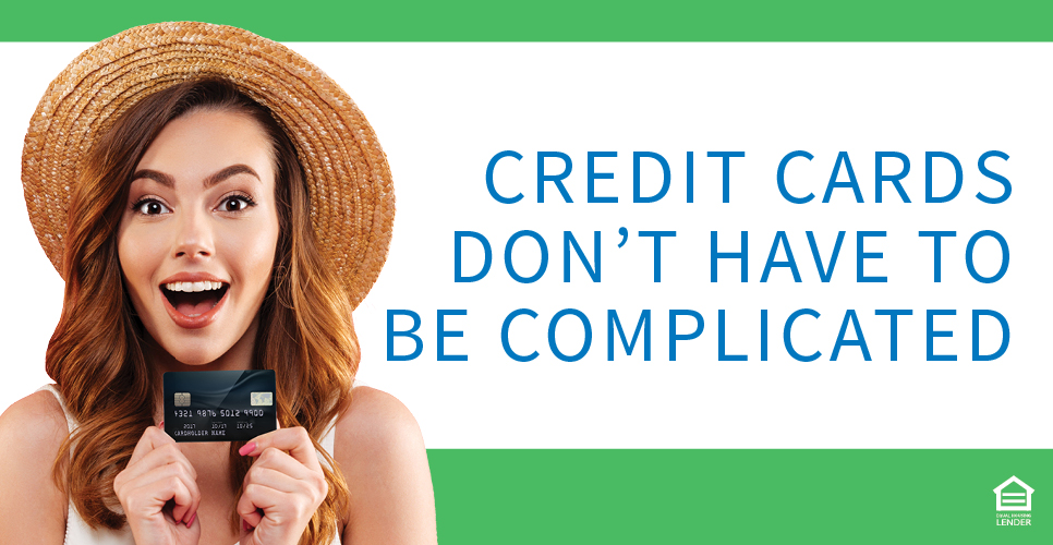 Learn more about Credit Cards Don't Have to be Complicated
