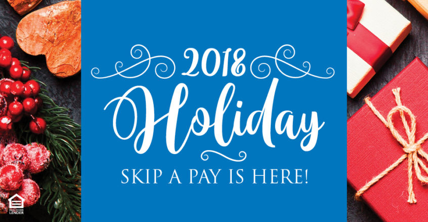 2018 Holiday Skip a Pay is Here