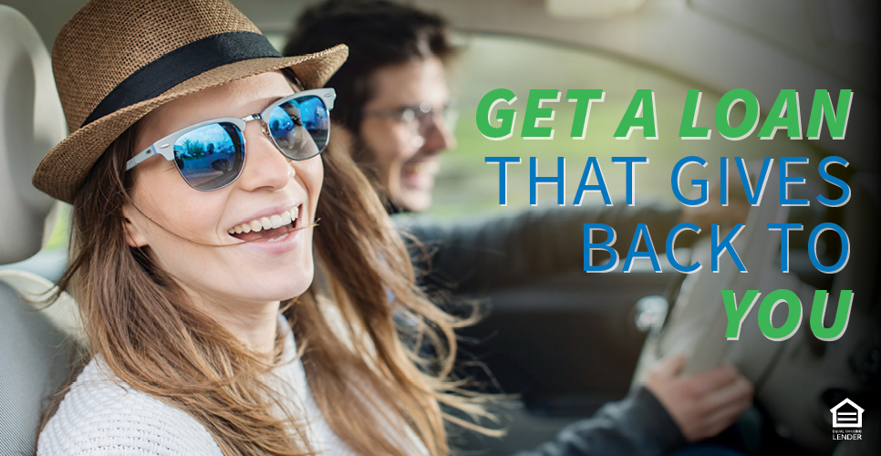 Learn more about Get a Loan that Gives Back to YOU!