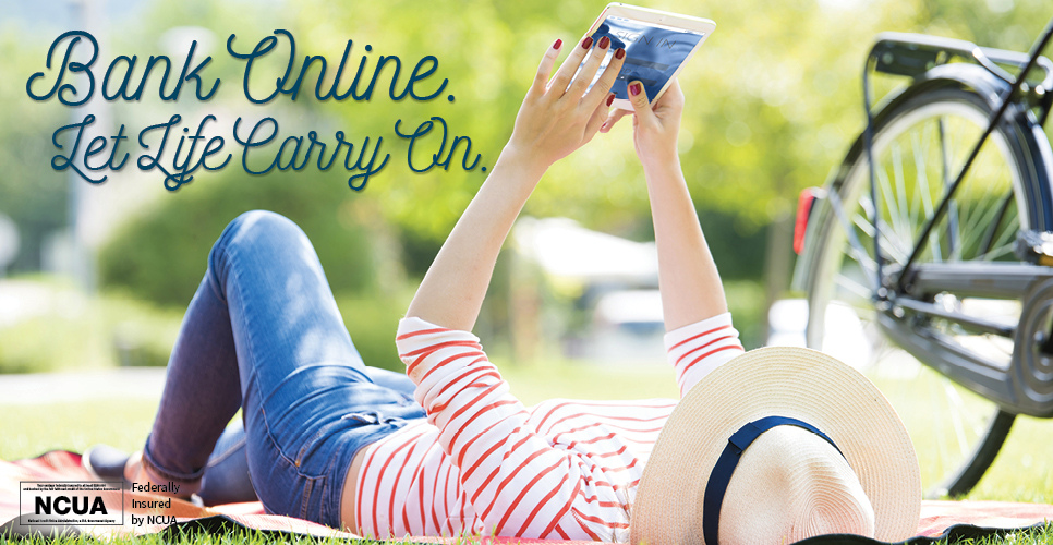 Learn more about Bank Online.  Let Life Carry On.