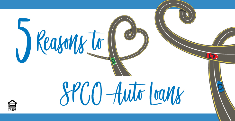 Learn more about 5 Reasons to (Heart) SPCO Auto Loans
