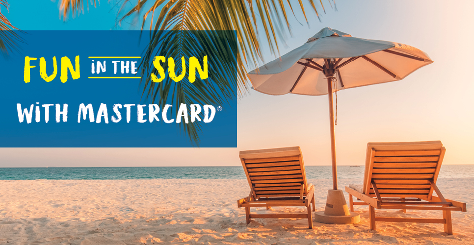 Learn more about Fun in the Sun with Mastercard®